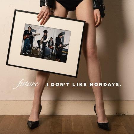 I-Dont-Like-Mondays-FUTURE